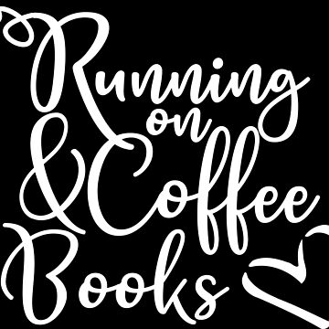 Funny Books & Coffee Lover Quote by xsylx