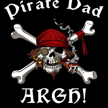 Pirate Dad Crossbones Skull Father Captain Jolly Roger by underheaven