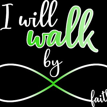 I Will Walk By Faith Christian Endless Love by xsylx