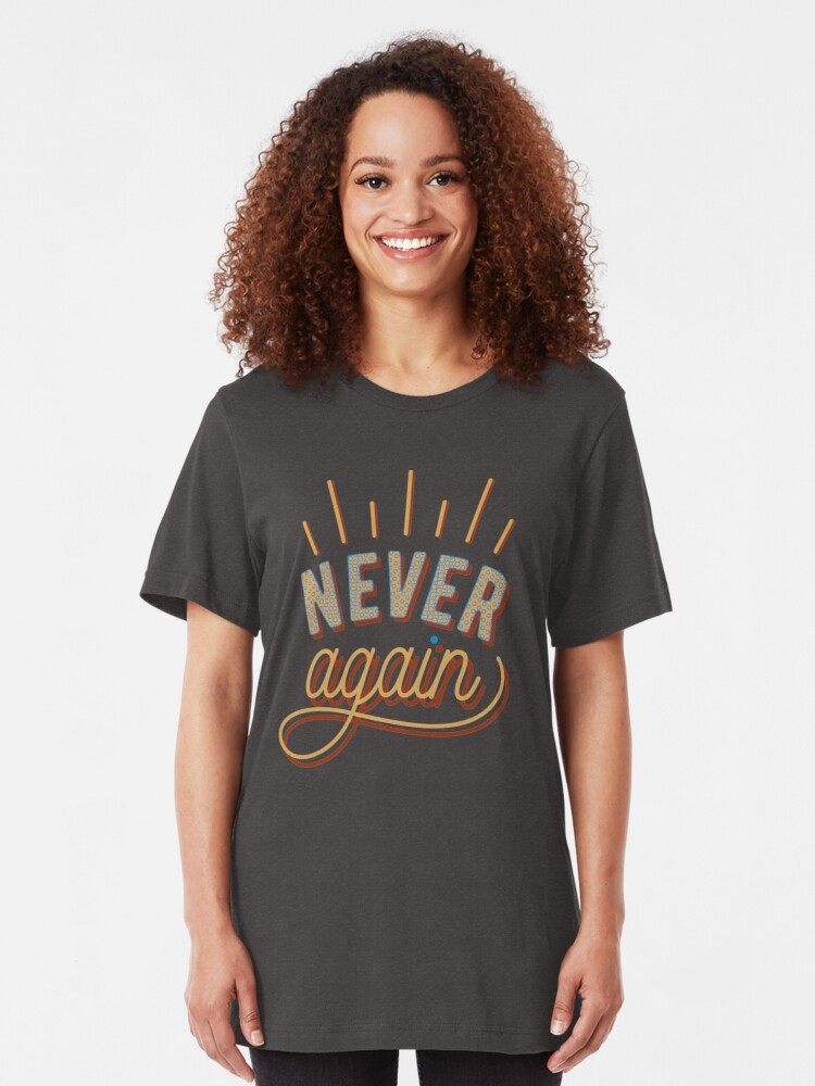 Alternate view of Never Again Stop Enough Protest Offensive Meme Quote Slim Fit T-Shirt