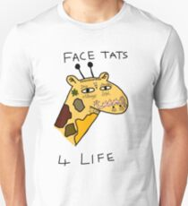 Face Tats are For  Life Unisex T-Shirt