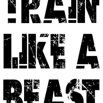 Train Like A Beast by Vitalitee