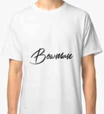 Hey Bowman buy this now Classic T-Shirt