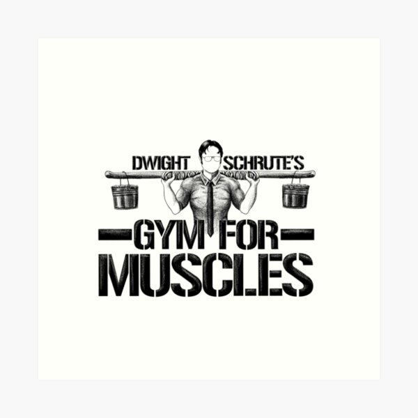 Dwight Schrute's Gym for Muscles Art Print