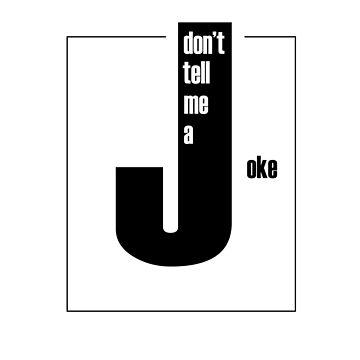 shirt don't tell me a joke  by ayoub05