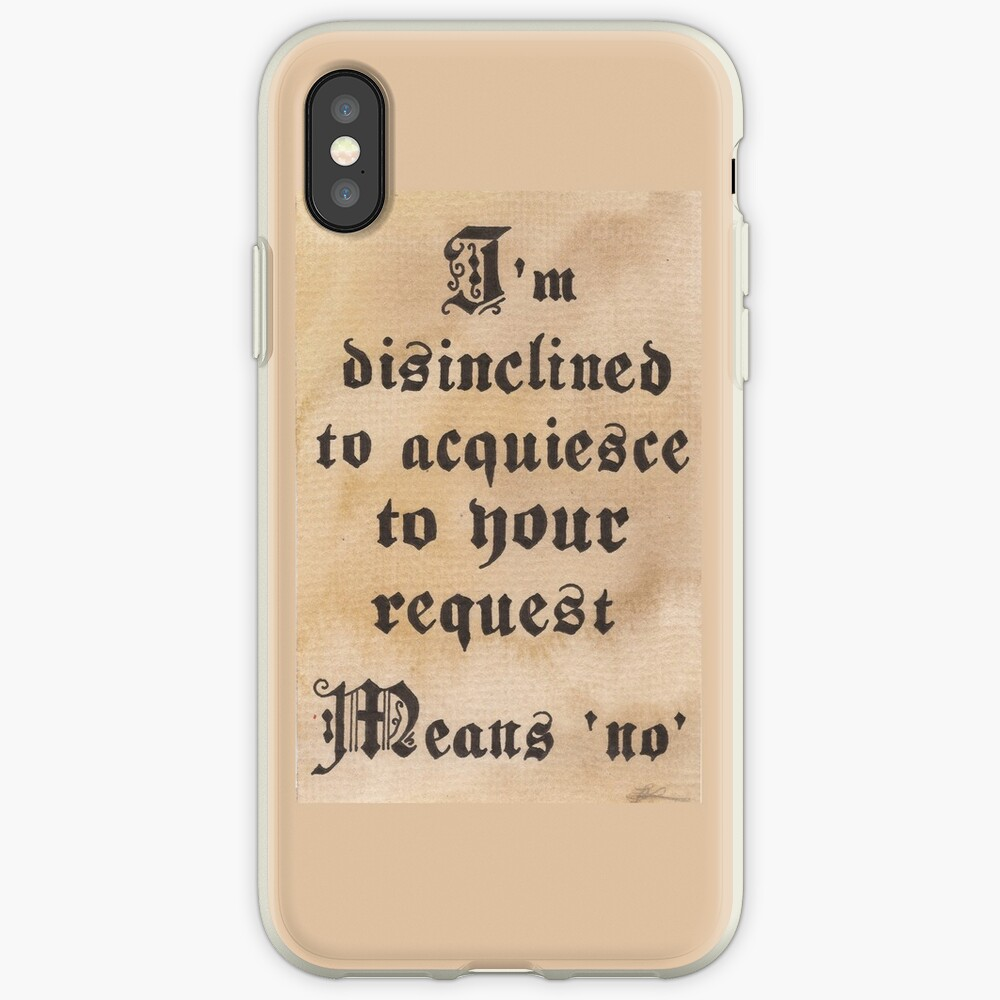 Disinclined to Acquiesce  iPhone-Hülle & Cover