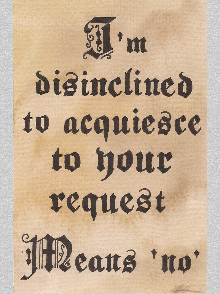 Disinclined to Acquiesce  von JadeJonesArt