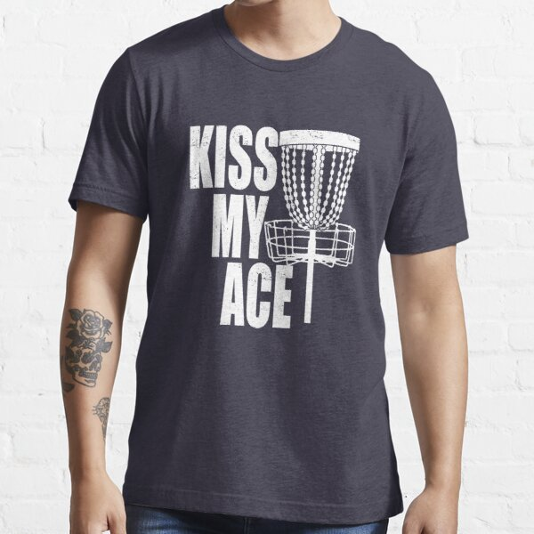 Funny Kiss My Ace Disc Golf Basket Tee Essential T-Shirt