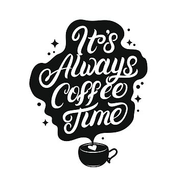 IT's always coffee time by sdalil