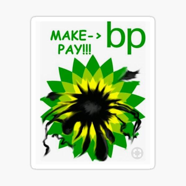 Make BP (British Petroleum Oil) Pay For Oil Spill Sticker