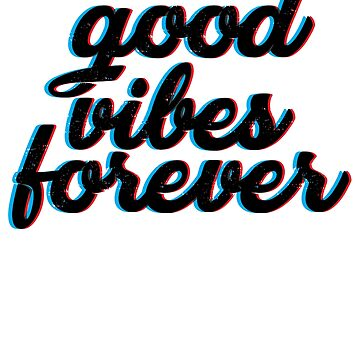 Good Vibes Forever by kamrankhan