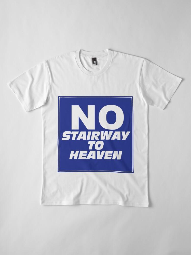 Alternate view of Wayne's World No Stairway to Heaven Sign Premium T-Shirt