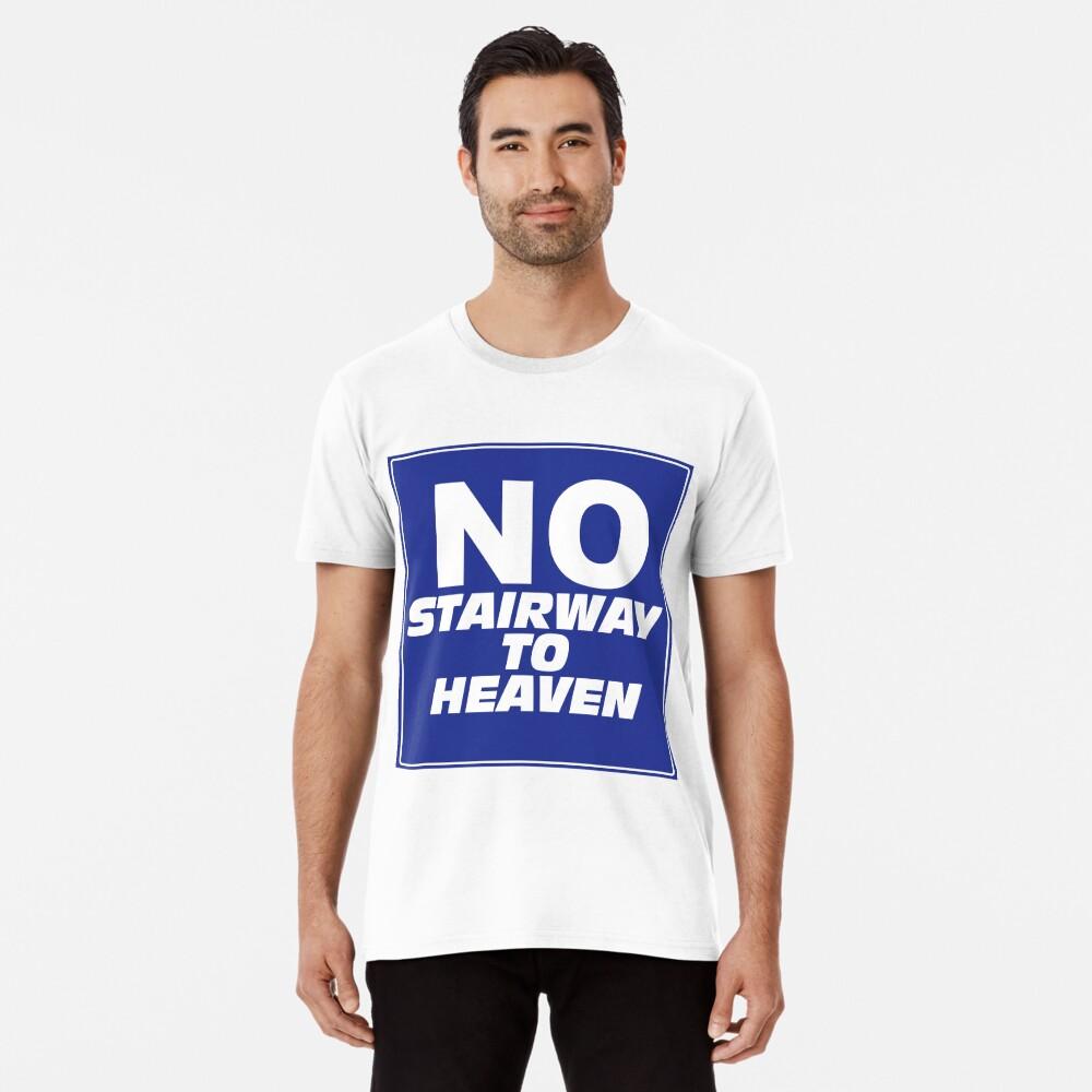 Wayne's World No Stairway to Heaven Sign Premium T-Shirt