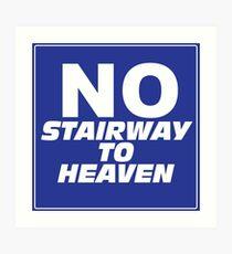 Wayne's World No Stairway to Heaven Sign Art Print