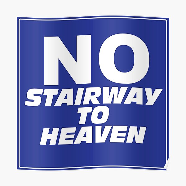 Wayne's World No Stairway to Heaven Sign Poster