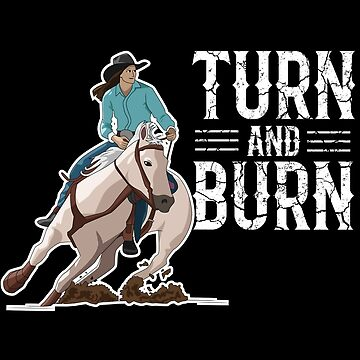 Barrel Racer Design - Turn And Burn by kudostees