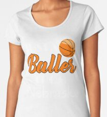 Nebraska Just a baller Basketball Women's Premium T-Shirt