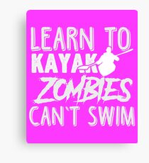 Learn To Kayak Zombies Can't Swim White Canvas Print