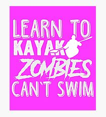Learn To Kayak Zombies Can't Swim White Photographic Print
