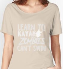 Learn To Kayak Zombies Can't Swim White Women's Relaxed Fit T-Shirt