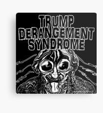 Trump Derangement Syndrome Metal Print