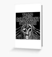 Trump Derangement Syndrome Greeting Card