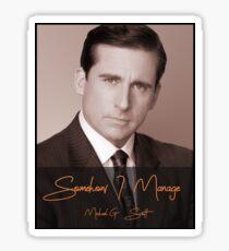 Somehow I Manage - Michael Scott Sticker