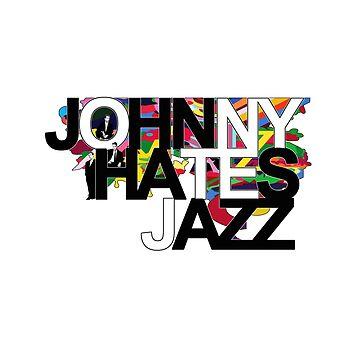 Johnny Hates Jazz by gorgeouspot