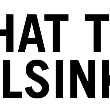 What the Helsinki?  by gracehertlein
