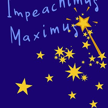 Impeachimus Maximus Magic Impeachment Spell by LoveAndDefiance