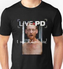 Live PD - I saw Robert live! Tee Unisex T-Shirt