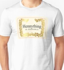 Hennything is Possible T-Shirt Unisex T-Shirt