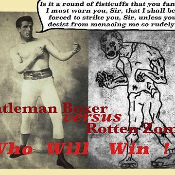 Gentleman Boxer versus Rotten Zombie by EverSoCleverCo