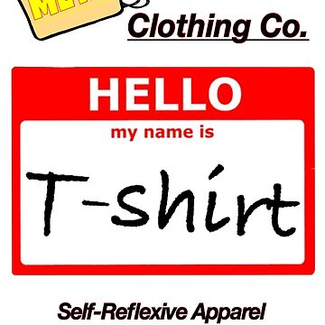 Hello my name is...T-shirt by EverSoCleverCo
