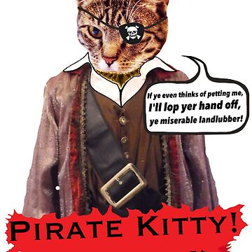 Pirate Kitty: Beware!! by EverSoCleverCo