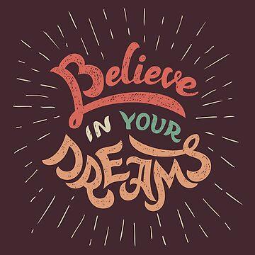 Believe in Your Dreams by PaulLesser
