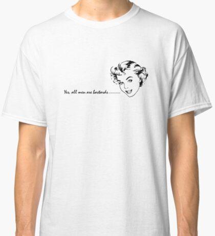 All men... Classic T-Shirt