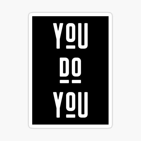 You Do You Sticker