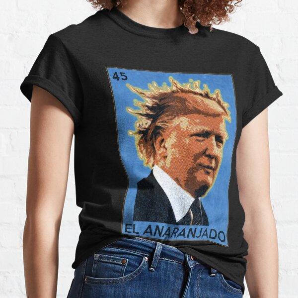 Pendejo Trump Mexican Bingo Card Classic T-Shirt