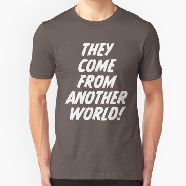 They Come From Another World! Slim Fit T-Shirt