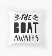 THE BOAT AWAITS in black Throw Pillow