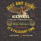 It's Falconry Time! - Kestrel Falconers Gifts and Apparel  by Robert Diebold