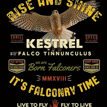 It's Falconry Time! - Kestrel Falconers Gifts and Apparel  by manbird