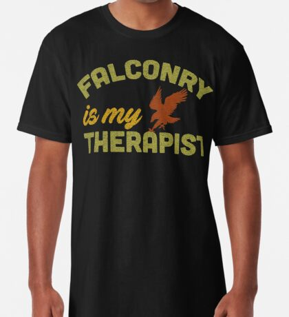 Falconry is my Therapist - for Needy Falconers Long T-Shirt