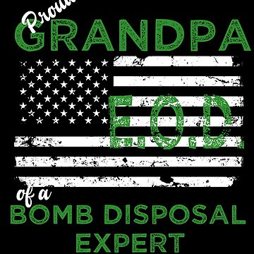 Proud Grandpa of a Bomb Disposal Expert EOD by LarkDesigns