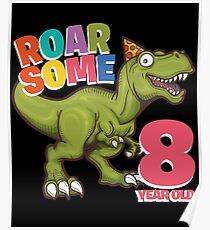 8th Birthday Funny Design - Roarsome 8 Year Old Poster
