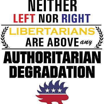 Libertarian Above Any Degradation (LP logo, colorful) by ChrisKarchevsk1