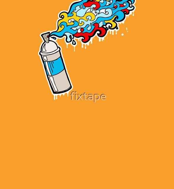 Spray It! Don't Say It.  by fixtape