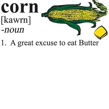 Corn - A great excuse to eat Butter by pam0407