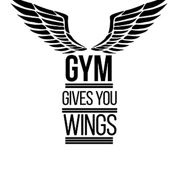 Gym Gives You Wings by TariqKhanzada